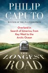 The Longest Road by Philip Caputo