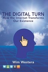 The Digital Turn: How the Internet Transforms Our Existence