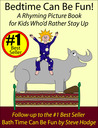 Bedtime Can Be Fun! A Rhyming Picture Book for Kids Who'd Rather Stay Up
