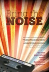 Bring the Noise: The Best Pop Culture Essays from Barrelhouse Magazine