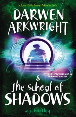 Darwen Arkwright and the School of Shadows (Darwen Arkwright #3)