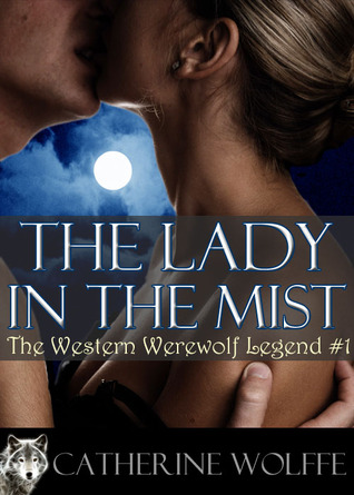 The Lady in the Mist (The Western Werewolf Legend, #1)