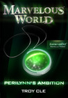 Perilynn's Ambition (Marvelous World FAVORITES Day Novella 3)