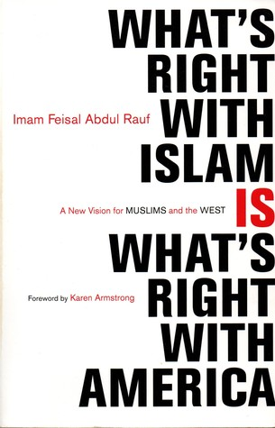 What's Right with Islam Is What's Right With America by Feisal Abdul Rauf