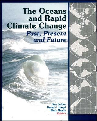 The Oceans and Rapid Climate Change: Past, Present, and Future