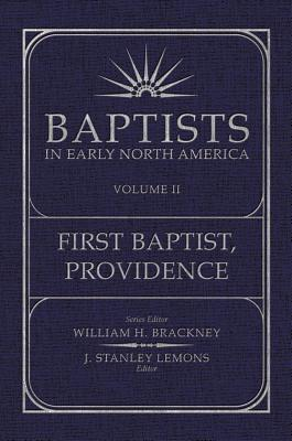 Baptist in Early North America: First Baptist, Providence, Volume II