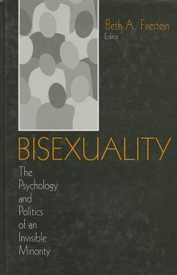 Bisexuality: The Psychology and Politics of an Invisible Minority