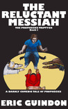 The Reluctant Messiah (The Prophecies Triptych, #1)