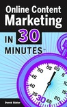Online Content Marketing In 30 Minutes