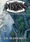 Are You Listening? (The Fathomless Abyss)