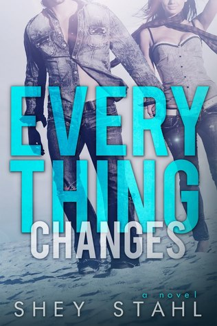 Everything Changes by Shey Stahl