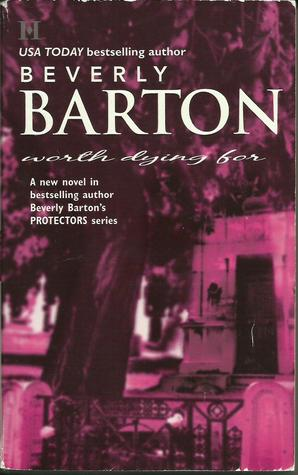 Worth Dying For by Beverly Barton