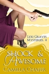Shock and Awesome (Lexi Graves Mysteries, #4)