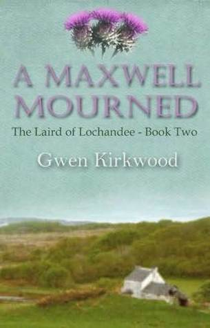 A Maxwell Mourned (Laird of Lochandee, #2)