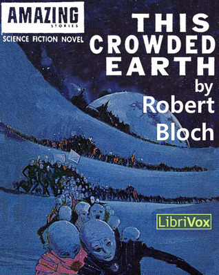 This Crowded Earth by Robert Bloch