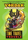 Vordak the Incomprehensible: Time Travel Trouble