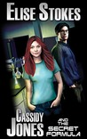 Cassidy Jones and the Secret Formula by Elise Stokes