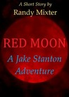 Red Moon - A Jake Stanton Adventure