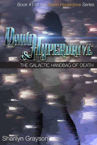 Dawn Hyperdrive and the Galactic Handbag of Death