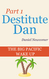 The Big Pacific Wake Up (Destitute Dan, #1)