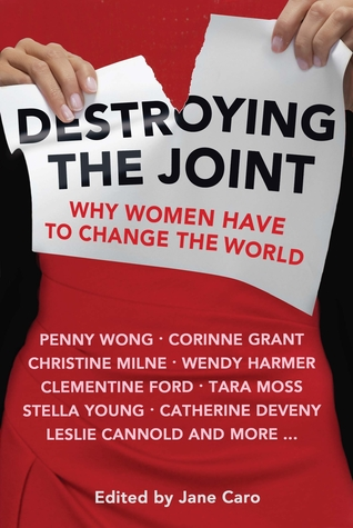 Destroying the Joint: Why Women Have to Change the World