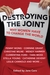 Destroying the Joint: Why W...
