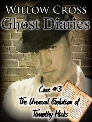 Case #3: The Unusual Evolution of Timothy Hicks (Ghost Diaries #3)