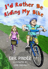 I'd Rather Be Riding My Bike by Eric Pinder