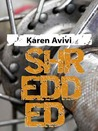Shredded by Karen Avivi