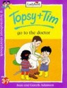 Topsy + Tim Go To The Doctor (Topsy & Tim)