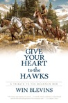 Give Your Heart to the Hawks: A Tribute to the Mountain Men