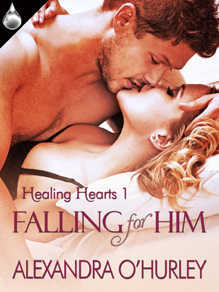 Falling for Him (Healing Hearts #1)