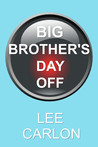 Big Brother's Day Off
