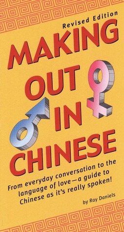 Making Out in Chinese by Ray Daniels