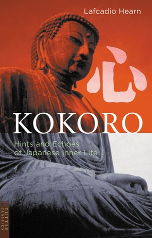 Kokoro by Lafcadio Hearn