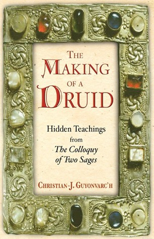 The Making of a Druid: Hidden Teachings from <I>The Colloquy of Two Sages</I>