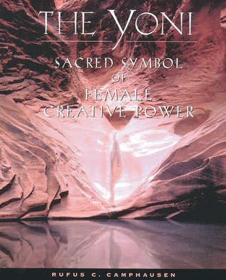 The Yoni by Rufus C. Camphausen