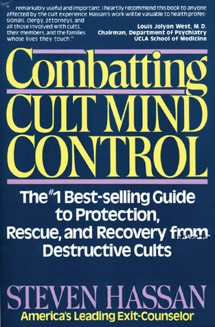 Combatting Cult Mind Control by Steven Hassan