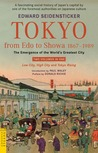 Tokyo from Edo to Showa 1867-1989: The Emergence of the World's Greatest City; Two Volumes in One: LOW CITY, HIGH CITY and TOKYO RISING