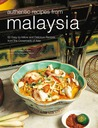 Authentic Recipes from Malaysia: [Malaysian Cookbook, 62 Recpies]