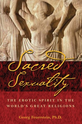 Sacred Sexuality by Georg Feuerstein