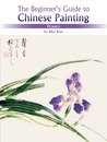 The Beginner's Guide to Chinese Painting Series-Flowers
