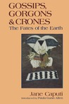 Gossips, Gorgons and Crones: The Fates of the Earth