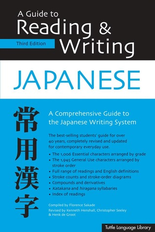 A Guide to Reading & Writing Japanese by Florence Sakade