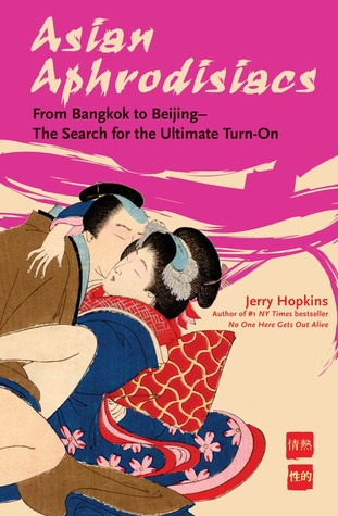 Asian Aphrodisiacs by Jerry Hopkins
