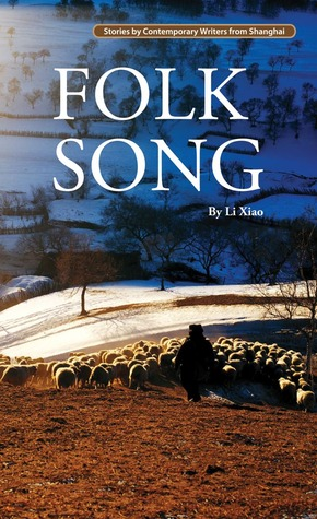 Folk Song (Contemporary Chinese Story) by Li Xiao