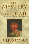 The Mystery of the Grail: Initiation and Magic in the Quest for the Spirit