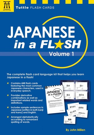 Japanese in a Flash Kit Volume 1: Learn Japanese Characters with 448 Kanji Flashcards Containing Words, Sentences and Expanded Japanese Vocabulary