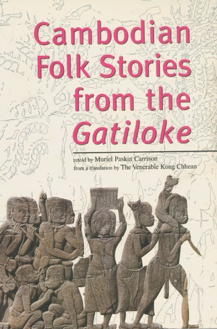 Cambodian Folk Stories from the Gatiloke