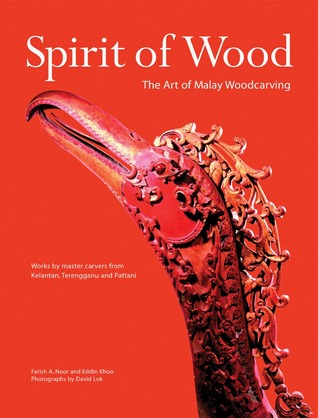 Spirit of Wood: The Art of Malay Woodcarving